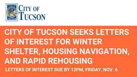 City of Tucson Seeks Letters of Interest for Homeless Assistance Program Funding